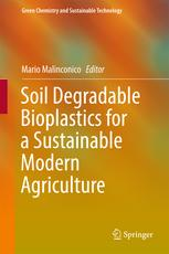 SOIL DEGRADABLE BIOPLASTICS FOR A SUSTAINABLE MODERN AGRICULTURE